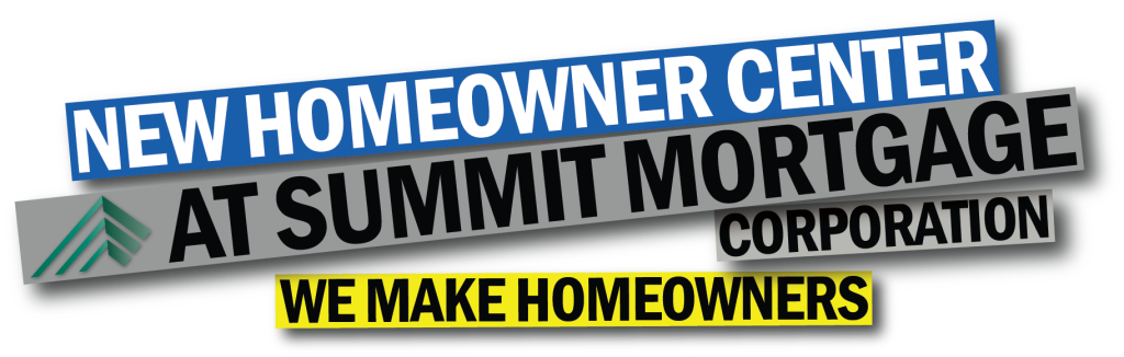 New Homeowner Center at Summit Mortgage